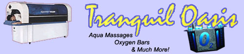 Aqua Message, Oxygen Bars, Aromatherapy, Heat Packs, Unique Gifts and much more at Tranquil Oasis, LLC